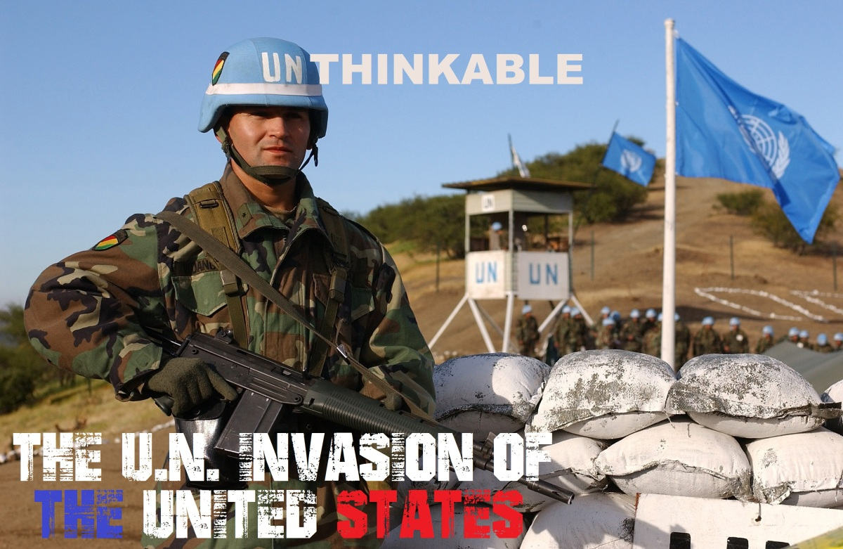 UNthinkable:  The UN Invasion of The United States
